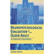 Neuropsychological Evaluation of the Older Adult by Joanne E. Green