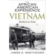 The African American Experience in Vietnam by James Edward Westheider