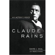 Claude Rains by David J. Skal