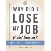 Why Did I Lose My Job If God Loves Me by Rick J. Pritikin