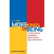 More Kinds of Being by E. J. Lowe