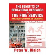 The Benefits of Behavioral Research to the Fire Service by Peter W Blaich