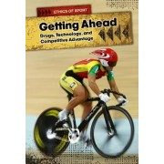 Getting Ahead: Drugs, Technology, and Competitive Advantage by Lori Hile