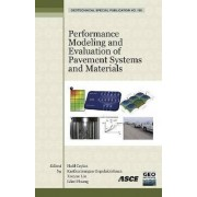 Performance Modeling and Evaluation of Pavement Systems and Materials by Halil Ceylon
