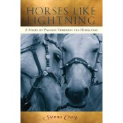Horses Like Lightning by Sienna Craig