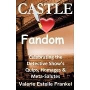 Castle Loves Fandom by Valerie Estelle Frankel