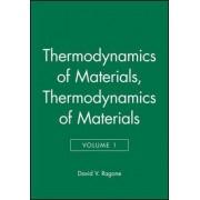 Thermodynamics of Materials, Volume 1 by David V. Ragone