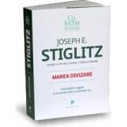 Marea divizare - Joseph E. Stiglitz