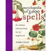 The Encyclopedia of 5000 Spells by Judika Illes