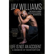 Life Is Not an Accident: A Memoir of Reinvention