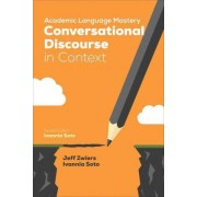 Academic Language Mastery: Conversational Discourse in Context by Jeff Zwiers