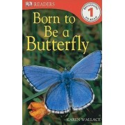 Born to Be a Butterfly by Karen Wallace