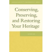 Conserving, Preserving and Restoring Your Heritage by Kennis Kim