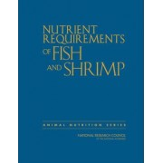 Nutrient Requirements of Fish and Shrimp by Committee on the Nutrient Requirements of Fish and Shrimp