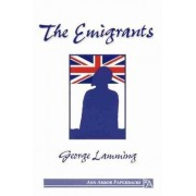 The Emigrants by Mr George Lamming