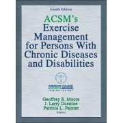 ACSM's Exercise Management for Persons with Chronic Diseases and Disabilities-4th Edition by American College of Sports Medicine