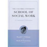 The Columbia University School of Social Work by Ronald A. Feldman