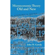 Microeconomic Theory Old and New by John M. Gowdy