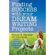 Finding Success with Your Dream Writing Projects