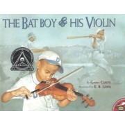 The Bat Boy and His Violin by Gavin Curtis