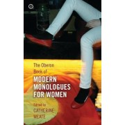 The Oberon Book of Modern Monolgues for Women by Catherine Weate