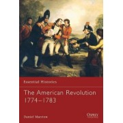 The American War of Independence 1774-1783 by Daniel Marston