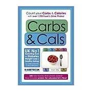 Carbs and Cals: Count Your Carbs and Calories with Over 1 700 Food & Drink Photos!