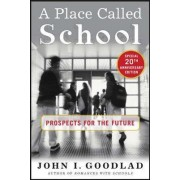 A Place Called School by John I. Goodlad
