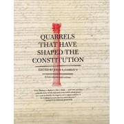 Quarrels That Have Shaped the Constitution by Gouverneur Morris Professor Emeritus of History John A Garraty