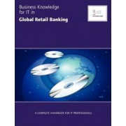Business Knowledge for IT in Global Retail Banking by Essvale Corporation Limited