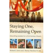 Staying One, Remaining Open by IV Richard J Jones and J Barney Hawkins