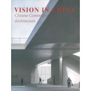 Vision in China: Chinese Contemporary Architecture by Urban Environment Design (Ued) Magazine