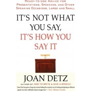 It's Not What You Say, It's How You Say It by Joan Detz