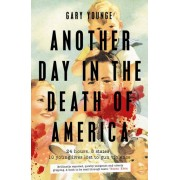 Another Day in the Death of America(Gary Younge)