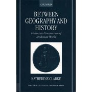 Between Geography and History by Katherine Clarke