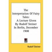 The Interpretation of Fairy Tales by Dr Rudolf Steiner