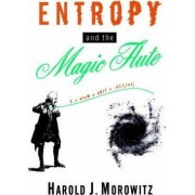 Entropy and the Magic Flute by Harold J. Morowitz