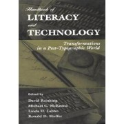 Handbook of Literacy and Technology by David Reinking