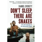 Don't Sleep, There are Snakes by Daniel Everett