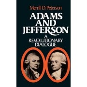 Adams and Jefferson by Merrill D. Peterson