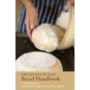 The River Cottage Bread Handbook by Daniel Stevens