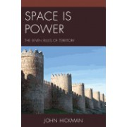 Space Is Power: The Seven Rules of Territory