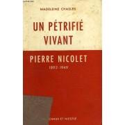Un Petrifie Vivant, Pierre Nicolet, 1892-1949