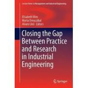 Closing the Gap Between Practice and Research in Industrial Engineering 2018 by Elisabeth Viles