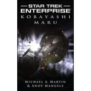 Star Trek: Enterprise: Kobayashi Maru by Michael A. Martin