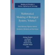 Mathematical Modeling of Biological Systems, Volume I by Andreas Deutsch