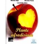 Plante afrodisiace editia a Ii a - Marian Nita Laurentiu Dinu Nicolae Pana