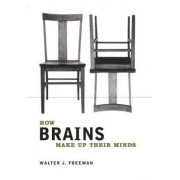 How Brains Make Up Their Minds by Walter Freeman