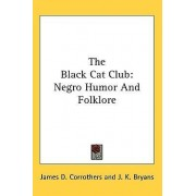 The Black Cat Club by James D Corrothers