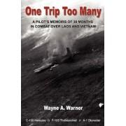One Trip Too Many by Wayne A Warner